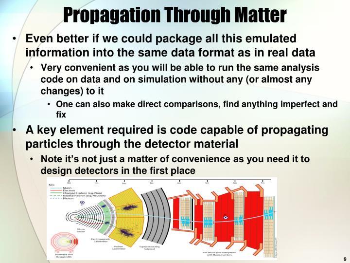 Propagation Through Matter
