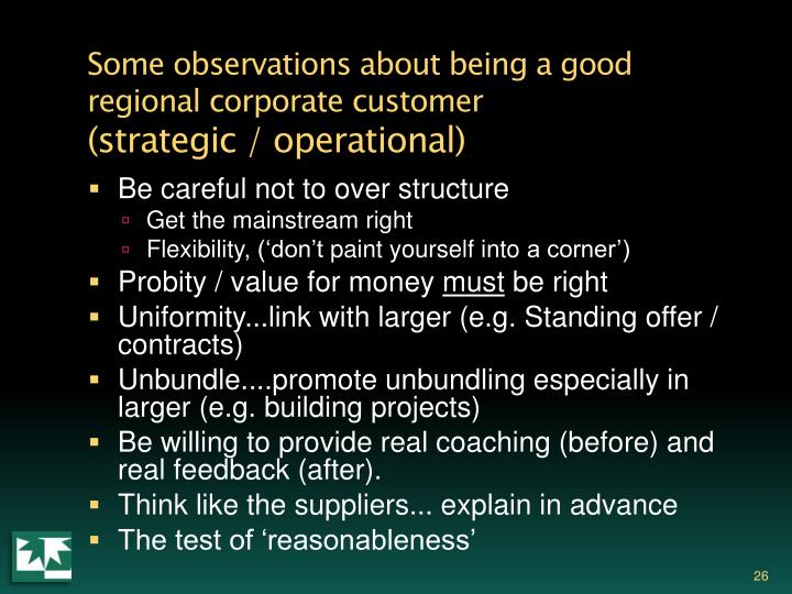 Some observations about being a good regional corporate customer