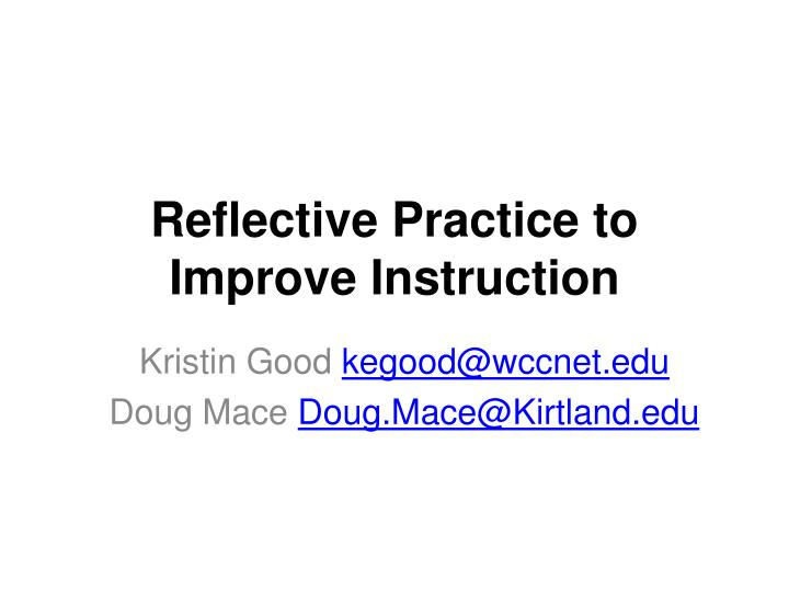 Reflective Practice to Improve Instruction