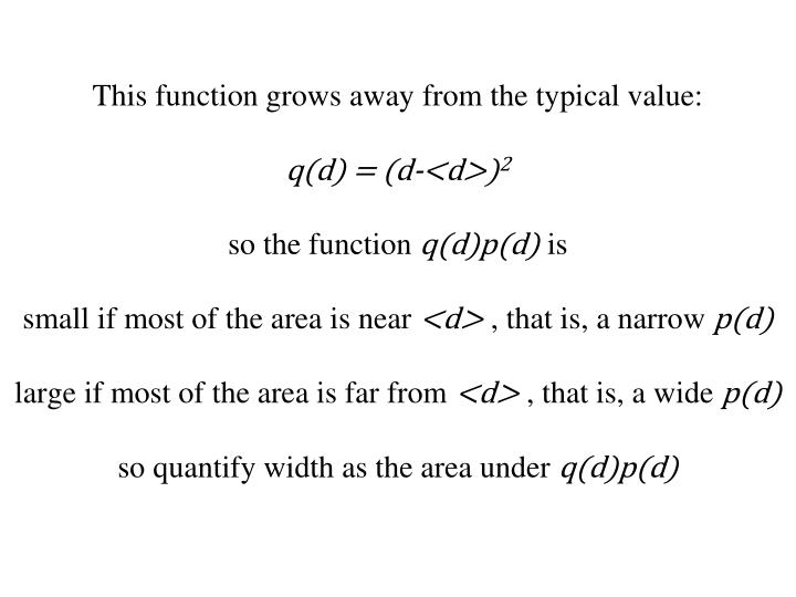This function grows away from the typical value: