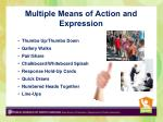 multiple means of action and expression