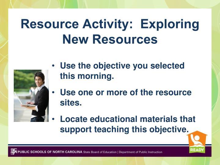 Resource Activity:  Exploring New Resources