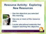 resource activity exploring new resources