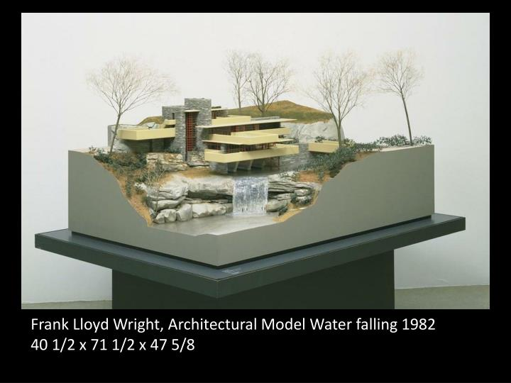 Frank Lloyd Wright, Architectural Model Water falling 1982