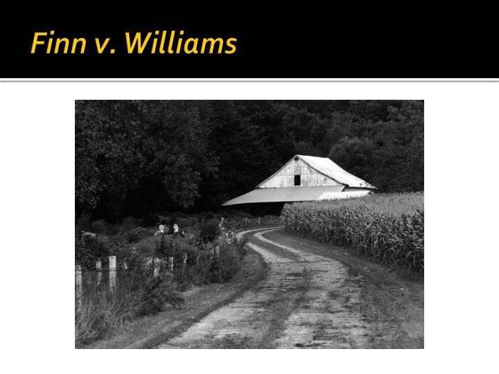Finn v. Williams