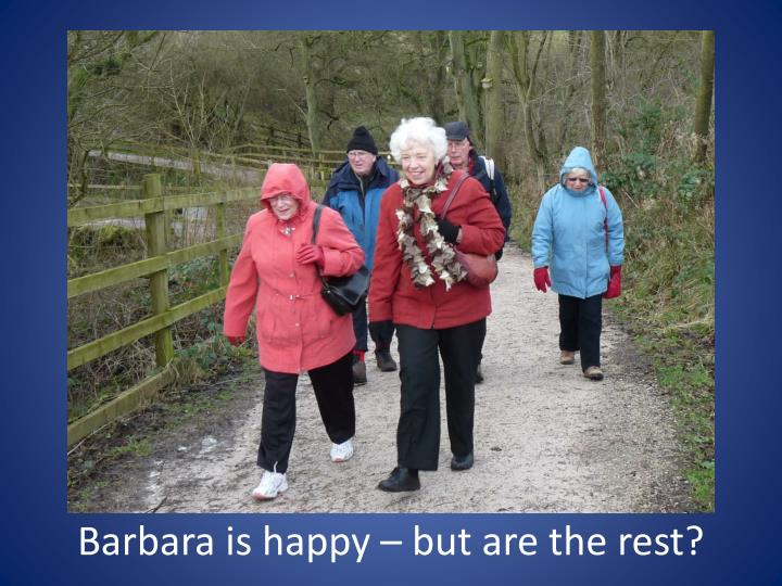 Barbara is happy – but are the rest?