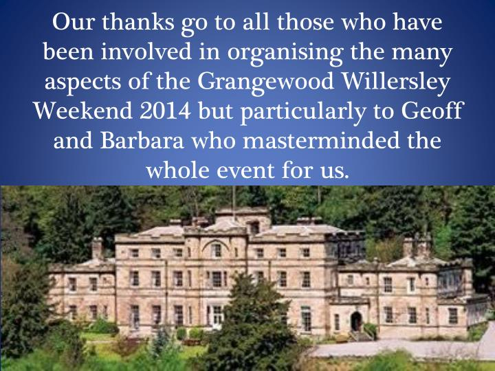 Our thanks go to all those who have been involved in organising the many aspects of the