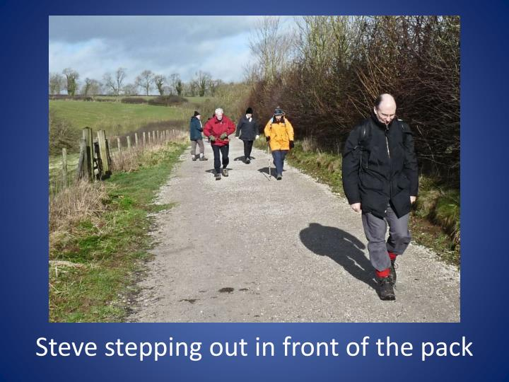 Steve stepping out in front of the pack