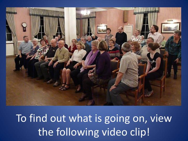 To find out what is going on, view the following video clip!