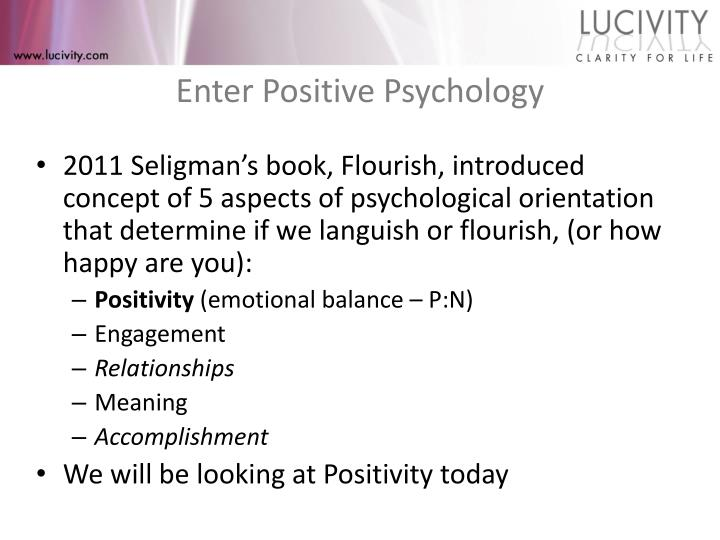 Enter Positive Psychology