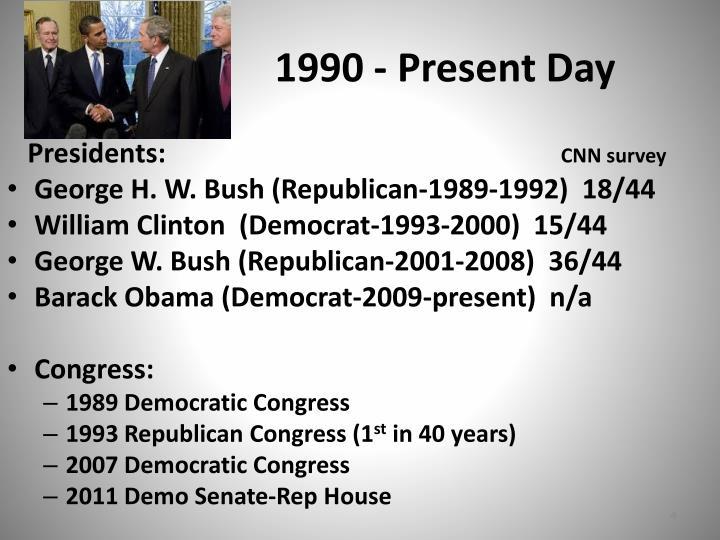 1990 - Present Day