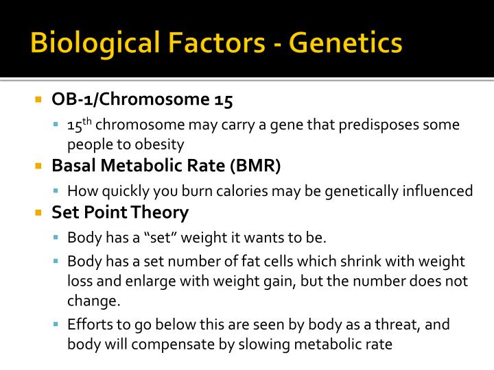 Biological Factors - Genetics