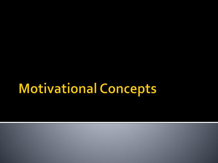 Motivational concepts