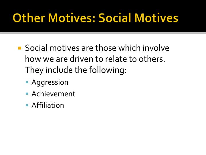 Other Motives: Social Motives