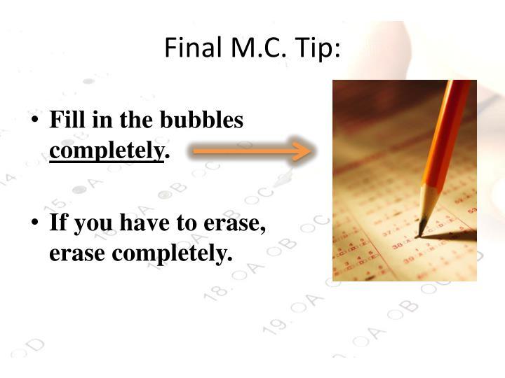 Final M.C. Tip: