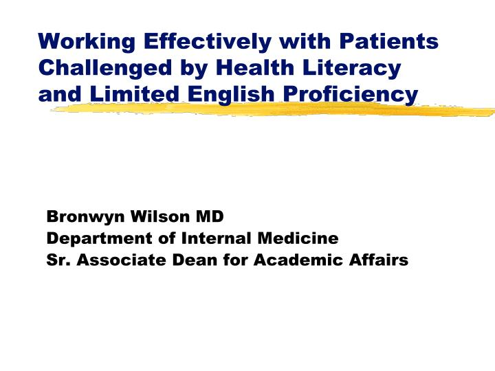 Working Effectively with Patients Challenged by Health Literacy and Limited English Proficiency