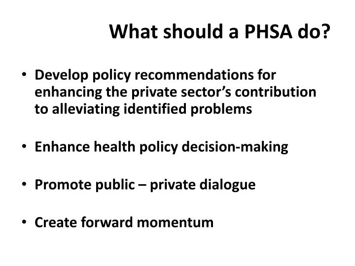 What should a PHSA do?