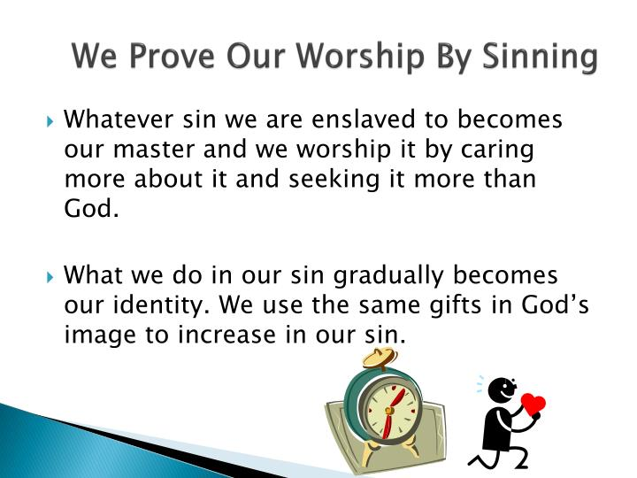 We Prove Our Worship By Sinning