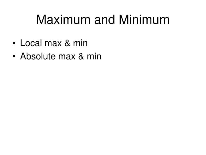 Maximum and Minimum