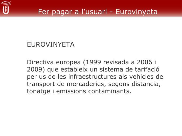 Fer pagar a l'usuari - Eurovinyeta