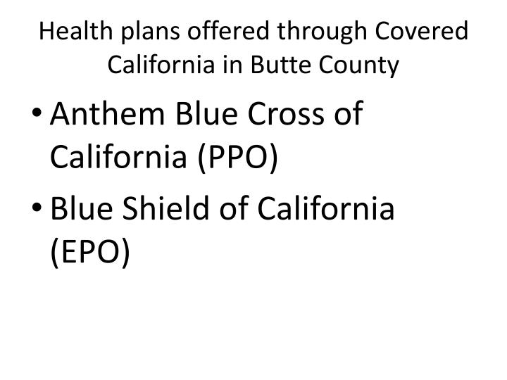Health plans offered through Covered California in Butte County