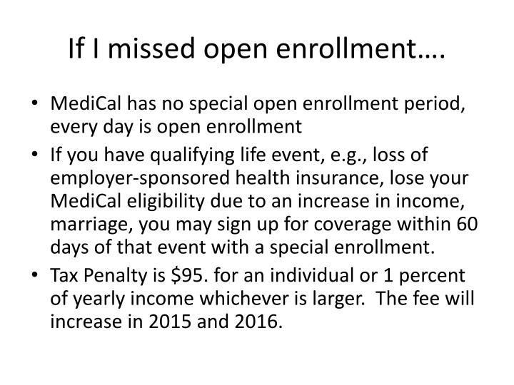 If I missed open enrollment….