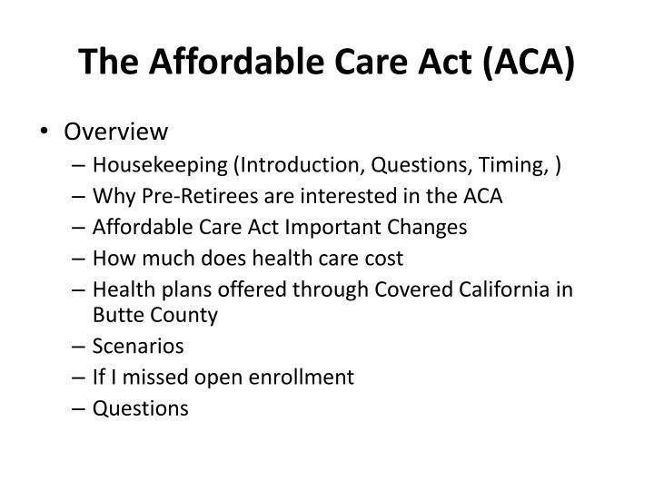 The Affordable Care Act (ACA)