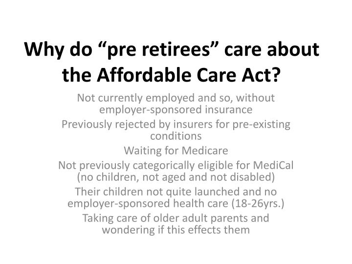 """Why do """"pre retirees"""" care about the Affordable Care Act?"""