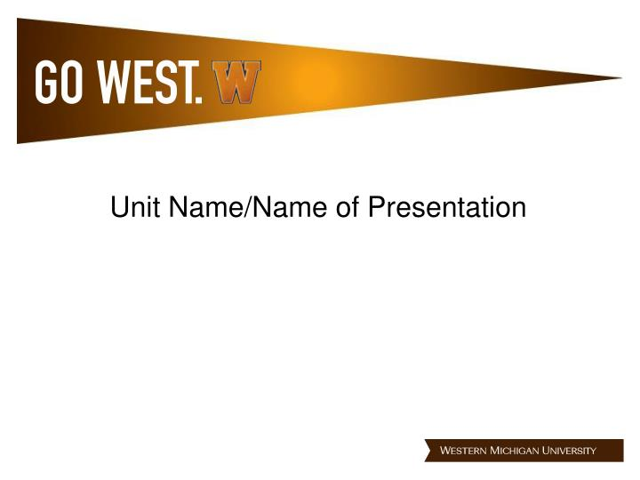Unit Name/Name of Presentation