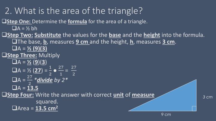 2. What is the area of the triangle?