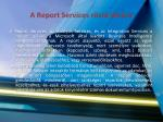 a report services r vid le r sa