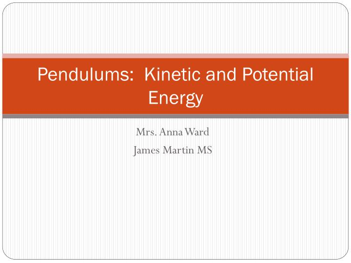 Pendulums kinetic and potential energy