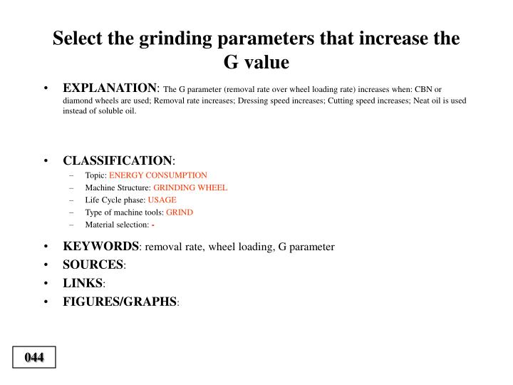Select the grinding parameters that increase the G value