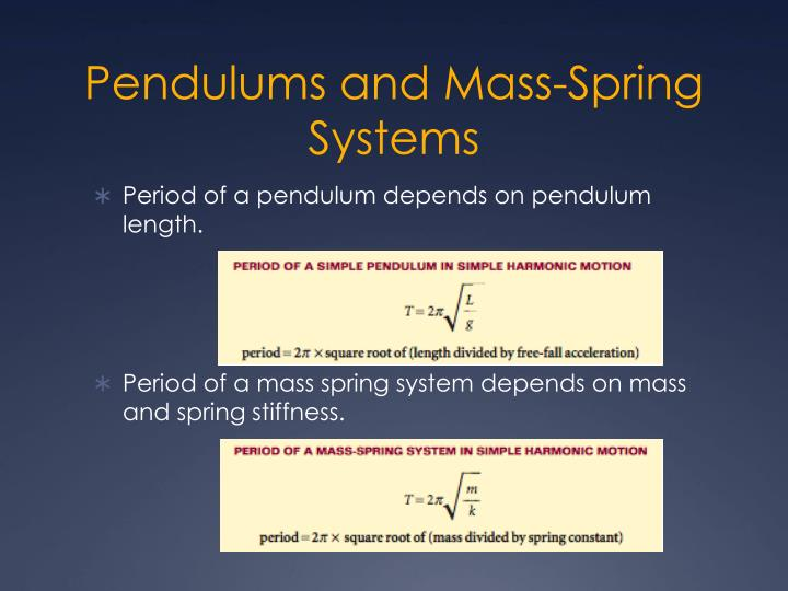 Pendulums and Mass-Spring Systems