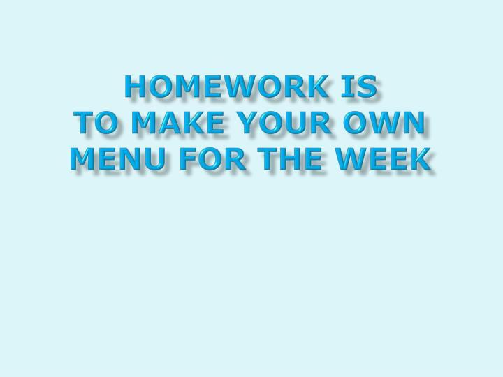 Homework is