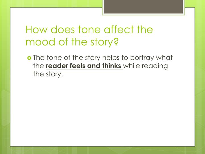 How does tone affect the mood of the story?