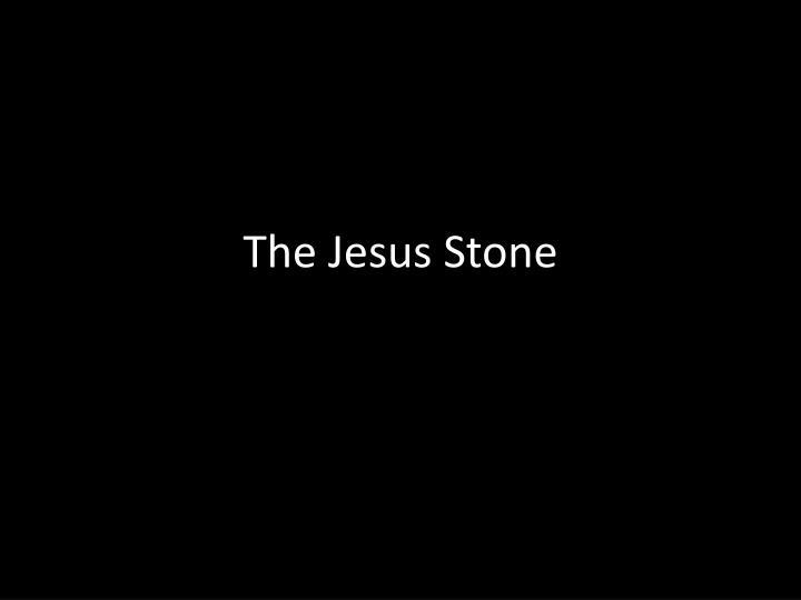 The Jesus Stone