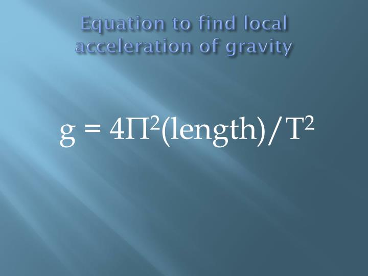 Equation to find local acceleration of gravity