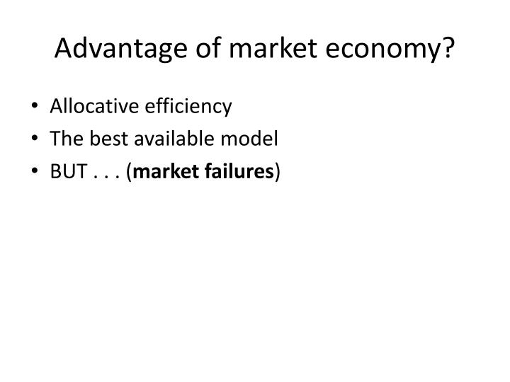 Advantage of market economy?