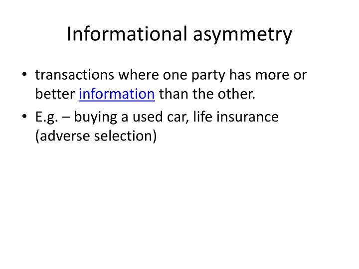 Informational asymmetry