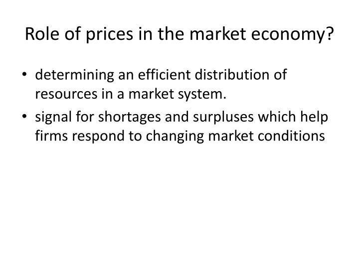 Role of prices in the market economy?