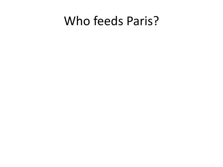 Who feeds paris