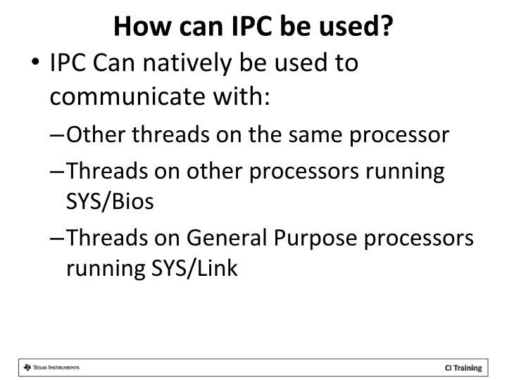 How can IPC be used?