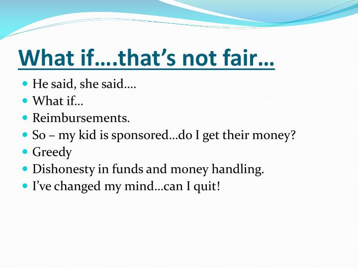 What if….that's not fair…