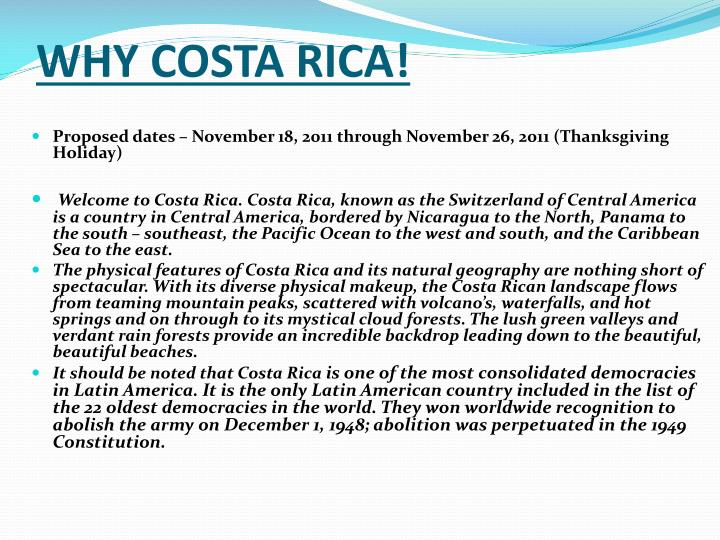 WHY COSTA RICA!