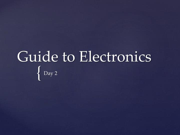 Guide to Electronics