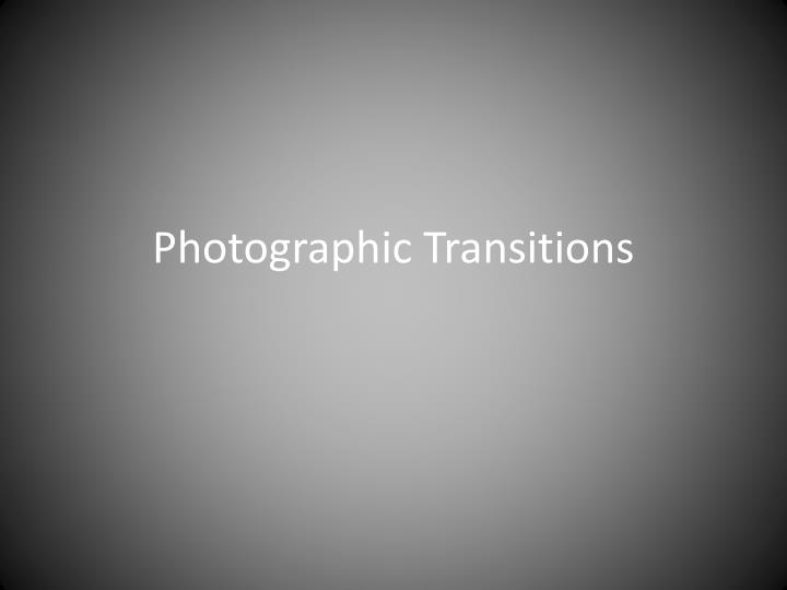 Photographic transitions