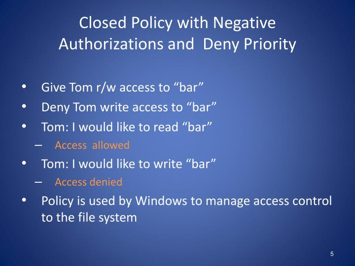 Closed Policy with Negative