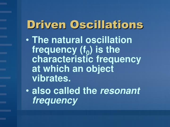 Driven Oscillations