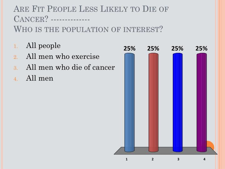 Are Fit People Less Likely to Die of Cancer? --------------